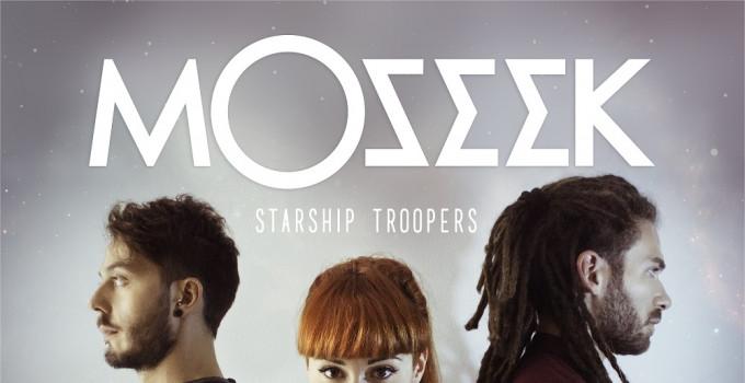 "MOSEEK: ""Starship Troopers"", da oggi il nuovo singolo e video"