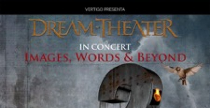 "DREAM THEATER: ""Images, Words & Beyond"" - Tutto""Images And Words"" dal vivo!!"