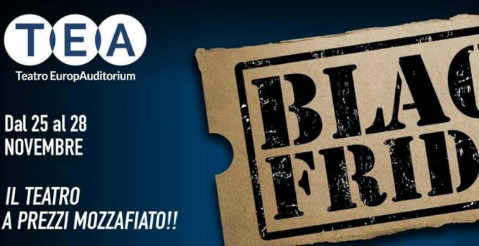 BLACK FRIDAY al Teatro Il Celebrazioni e al Teatro EuropAuditorium - 25.28 novembre 2016