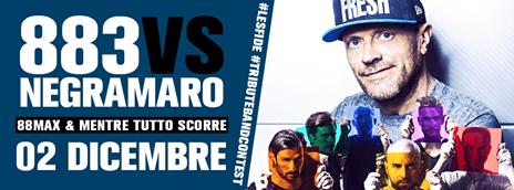 #LESFIDE - 883 VS NEGARAMARO