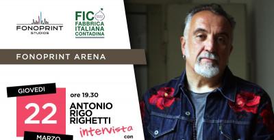 Fonoprint e Fico presentano: ANTONIO 'RIGO' RIGHETTI Giovedì 22 marzo 2018 – ore 19.30