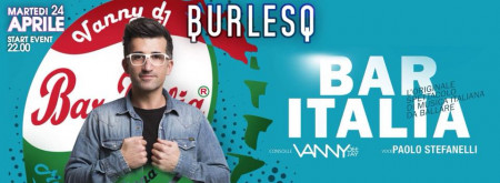 BART ITALIA AT BURLESQ