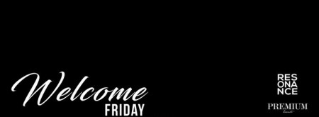 Welcome friday